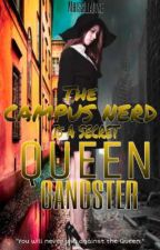 The Campus Nerd Is A Secret Queen Gangster (On-Going) by MhissLlaiyne