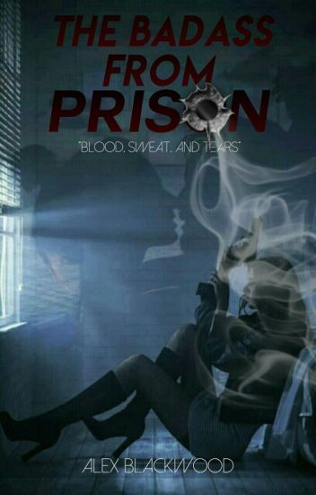 The Badass From Prison { editing }