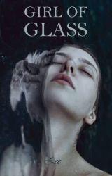Girl of Glass by zeebooks
