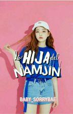 La Hija del Namjin by Baby_SorryBae