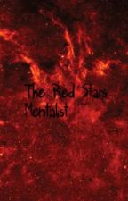 The Red Stars {Book One} The Mentalist by Copercurlz