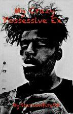 My Crazy Possessive Ex (Ziam) by Starzonfire98