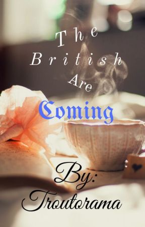 The British Are Coming by troutorama