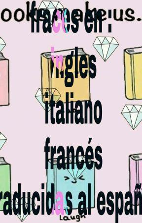 Frases En Francés Ingles Y Italiano Frances Wattpad