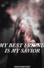 My Bestfriend Is My Savior by forever_optimistic