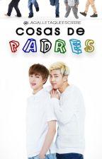 Cosas De Padres - Namjin by LaGalletaQueEscribe