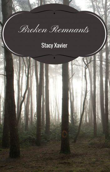 Remnants Saga Book 2: Broken Remnants