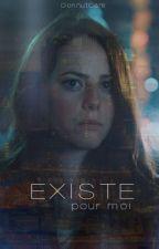 EXISTE pour moi by DonnutCare
