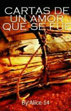 Cartas De Un Amor Que Se Fue by Alice-14