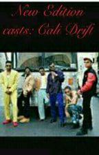New Edition Cast: Cali Drift  by Shalease28