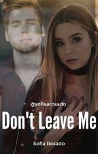 Don't Leave Me || Luke Hemmings  *A editar* by sofiaarosado