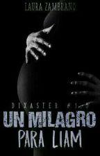 Un milagro para Liam [Dixaster #1.5] by Musiapasionada1010