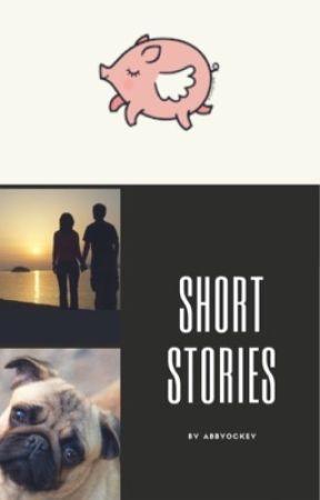Short Stories by abbyockey
