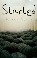 Started [ Horror Story ]   END    by Alvinapark_