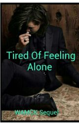 Tired Of Feeling Alone (Sequel to When a murderer comes knocking by AllTimeLowGirlly