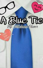 A Blue Tie (Logicality) (Completed) by MichaelGg5