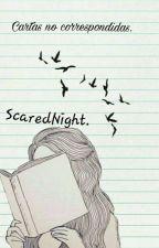 Cartas no correspondidas. by ScaredNight