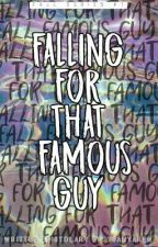 Falling For That Famous Guy [COMPLETED] by YsaHyaren
