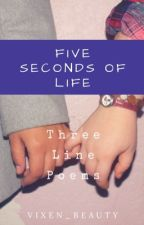 Five Seconds of Life by Vixen_Beauty