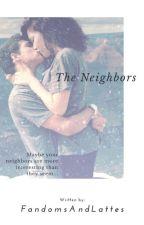 The Neighbors - Alex Ernst X Reader by FandomsAndLattes