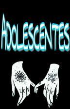 ADOLESCENTES  by Posionsecreta