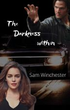 The darkness within (Sam Winchester) by Devilninja-fanfics