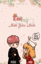 Em Mù Mới Yêu Anh by ThanhNgocHuynh