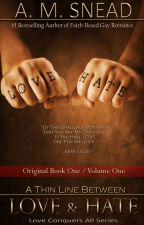A Thin Line Between Love & Hate (Love Conquers All series) BxB / YA by AMS1971