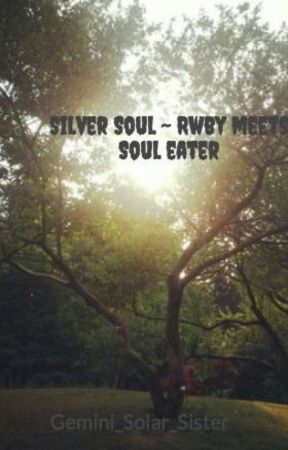 Silver Soul ~ Rwby meets Soul eater by Stuff_Of_Sin