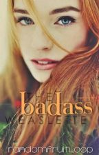 The Badass Weaslette (George Weasley Love Story) / never going to be finished  by subversion