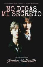 »No Digas Mi Secreto«© [Bts_YoonMin] #BOOK1 by Naoko_Katomita