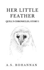 Quill's Chronicles 1: Her Little Feather by MLBohannan