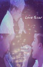 [Nyongtory] Love Scar by ViDragon
