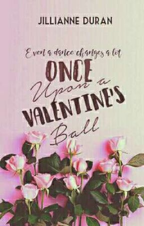 Once Upon A Valentine's Ball (Editing) by xx_Jillianne_xx
