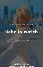 Liebe In ZÜRICH | Minyoon by zwagkitten
