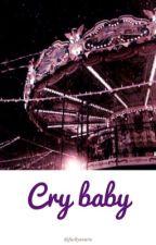 cry baby by fuckyuzuru