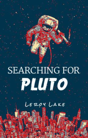 Searching For Pluto  | ✔️ by LeroyLakeWrites