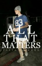 All That Matters [j.b] by aestheticme-