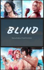 Blind [SasuSaku Fanfiction] by Ollielsfab