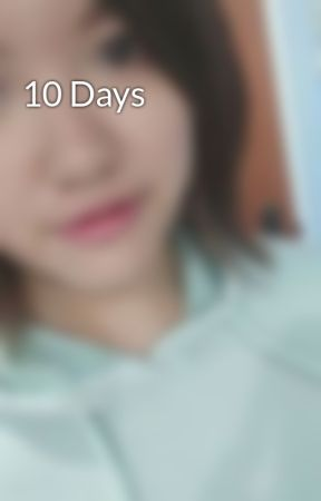 10 Days by wei1in