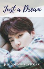 Just A Dream (Part 2 of Gap || Suga/Min Yoongi Fanfic) by junipeeeer