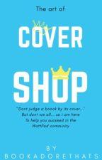 Cover Shop <OPEN> by BookAdoreThatsMe