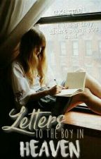 Letters To The Boy In Heaven by cxarmel