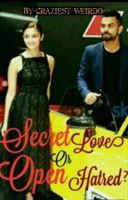 Secret Love Or Open Hatred?(Virat Kohli Fanfic) by craziest-weirdo