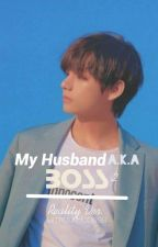 My Husband A.K.A Boss 2 by IamYourHopeee