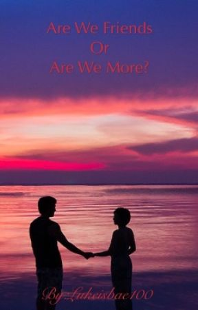 Are We Friends Or Are We More? (Niall Horan Fan Fiction) by niallers_wifeyyy