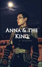 """18+ """"آنّا وَ المَلِكْ """" 👑 Anna & The King""""  by LaylSoo"""