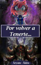 Por Volver a Tenerte... (Shadamy #2) by MayraCyberDeOz
