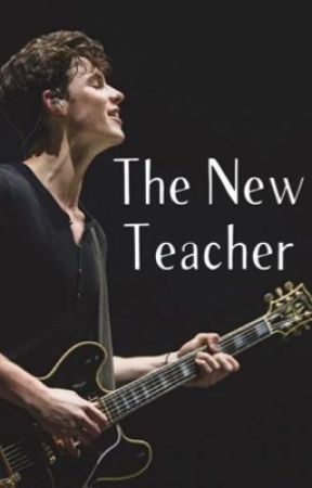 The New Teacher (Shawn Mendes) by itsonlylivi