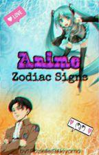 Anime Zodiac Signs by Rozielle19Akiyama